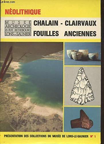 Presentation des collections du Musee de Lons-le-Saunier, No 1, :Neolithique Chalain - Clairvaux ...