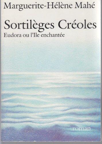 9782905861009: Sortilèges créoles: Eudora, ou, L'île enchantée : roman (French Edition)