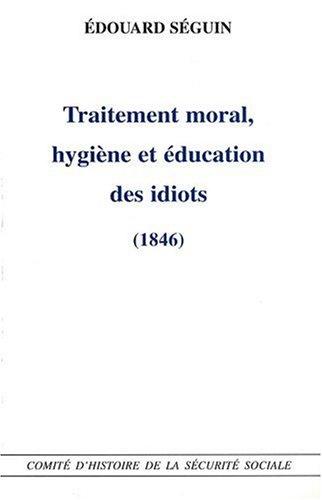 9782905882394: Traitement moral, hygiène et éducation des idiots (1846)