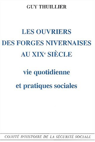 OUVRIERS FORGES NIVERNAISES XIX SIECLE: THUILLIER (GUY)