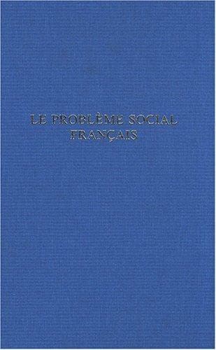 Le problème social français (French Edition): Pierre Laroque