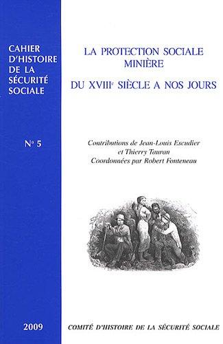 La protection sociale minière du XVIIIe siècle à nos jours (...