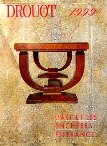 Drouot 1999 L'art et les enchères en France.: COLLECTIF