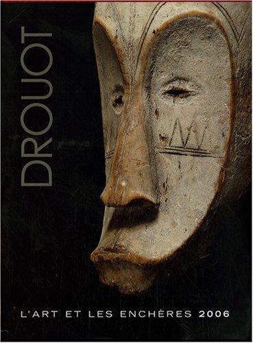 9782905890344: Drouot 2006 : L'art et les enchères
