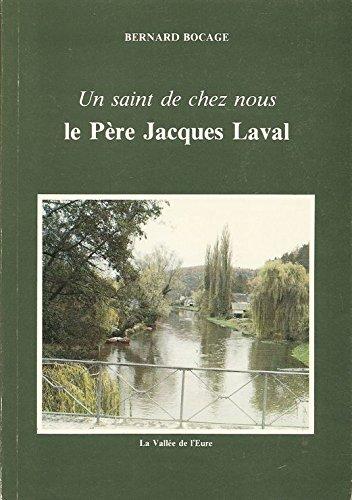 Le père Jacques Laval: Bernard Bocage