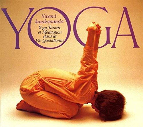 Yoga, tantra et méditation dans la vie quotidienne: Janakananda, Swami