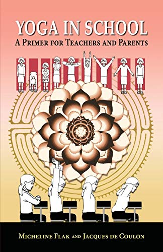 9782905892195: Yoga in School, a Primer for Teachers and Parents