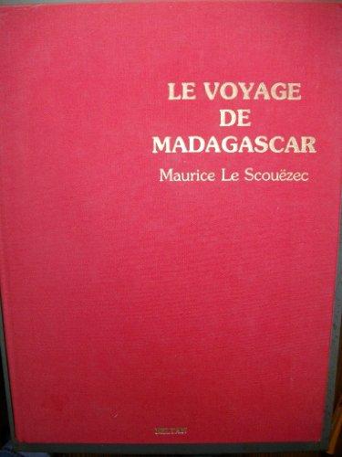 Le voyage de Madagascar (2905939133) by Maurice Le Scouezec