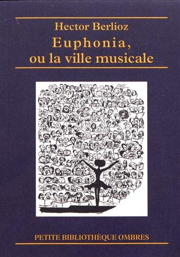 Euphonia ou la ville musicale (2905964545) by Berlioz, Hector