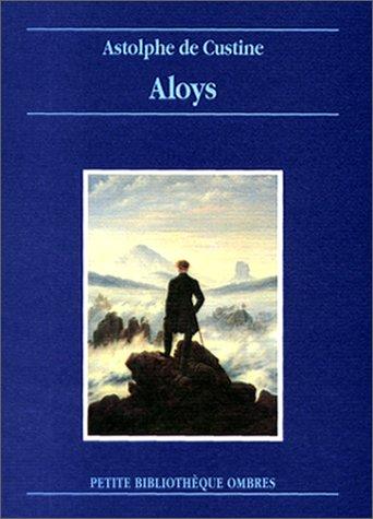 Aloys: Custine, Astolphe de