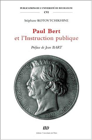Paul bert et l'instruction publique: Kotovtchikhine, Stephane