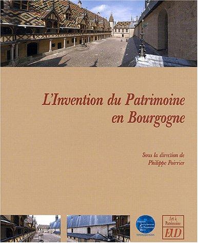 l'invention du patrimoine en Bourgogne: POIRRIER, PHILIPPE