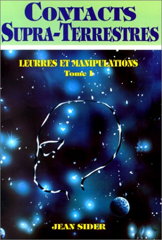9782905967121: Contacts supra-terrestres, tome 1