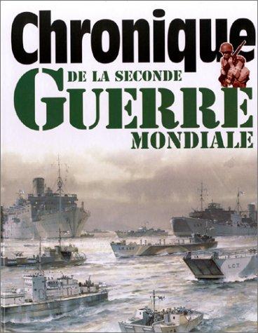 CHRONIQUE DE LA SECONDE GUERRE MONDIALE: Collectif