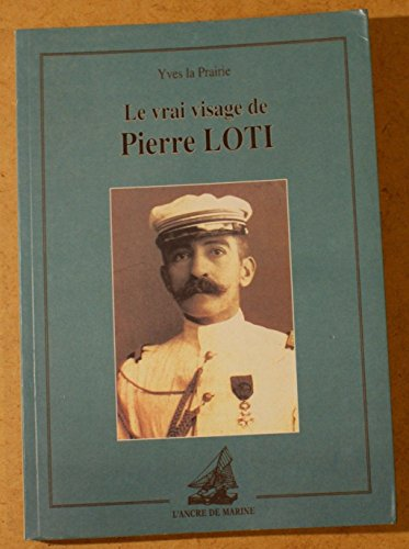 9782905970848: Le vrai visage de Pierre Loti
