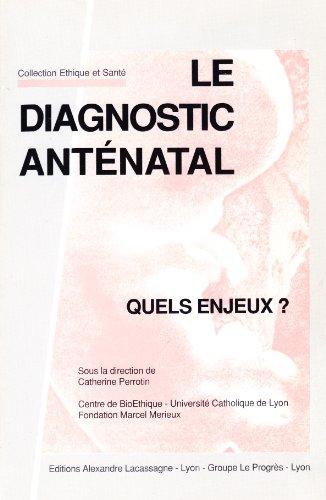 Diagnostic anténatal : quels enjeux ?: Collectif