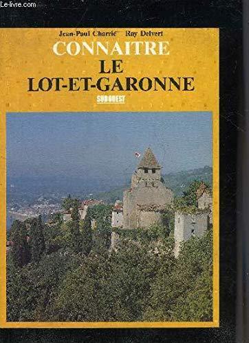 Connaitre Le Lot-et-Garonne: Charrie, Jean-Paul