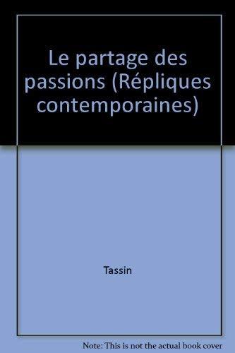 LE PARTAGE DES PASSIONS. Sous la direction: DOUAILLER (Stéphane), François