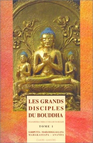 GDS DISCIPLES DU BOUDDHA 1 -LES-: NYANAPONIKA HECKER
