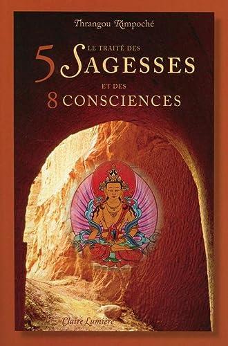 9782905998835: Le traité des 5 sagesses et des 8 consciences