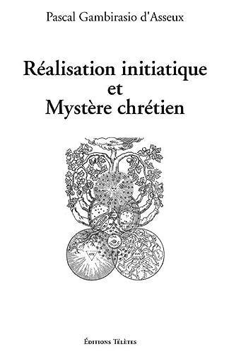 9782906031760: Réalisation initiatique et Mystère chrétien