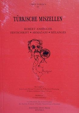 Turkische Miszellen. Edited by J. L. Bacque: FESTSCHRIFT ROBERT ANHEGGER,