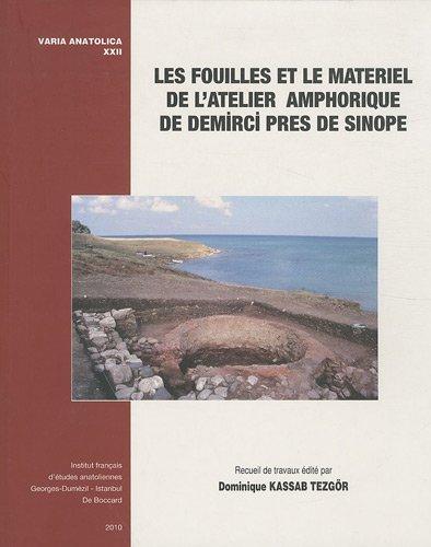 9782906053991: Les fouilles et le matériel de l'atelier amphorique de Demirci près de Sinope