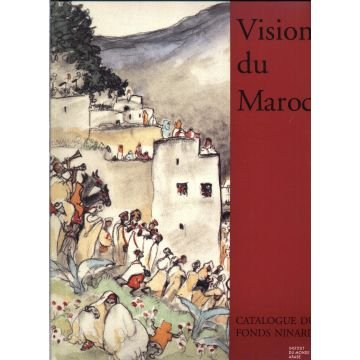 Vision du Maroc: Catalogue du fonds Ninard (French Edition) (9782906062962) by Institut du monde arabe (France)