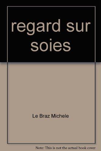 Regard sur soies: Michèle, Le Braz