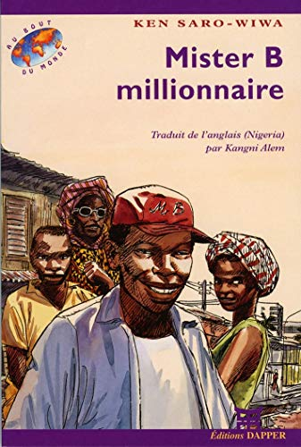 Mister B millionnaire. Traduit de l'anglais (Nigéria) par Kangui Alem (9782906067462) by Ken Saro-Wiwa