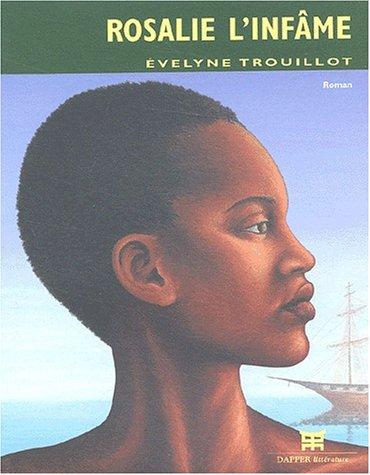 Rosalie l'infame: Trouillot, Evelyne