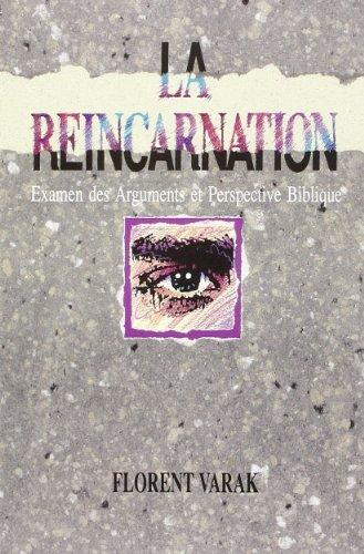 La Réincarnation - Examen des Arguments et Perspective Biblique (French Edition) (2906090115) by [???]