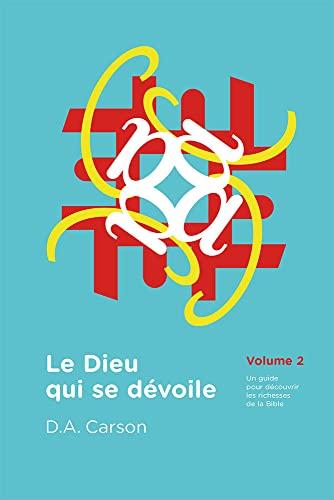 Le Dieu qui qe dévoile Vol 2 (2906090913) by Donald A. Carson