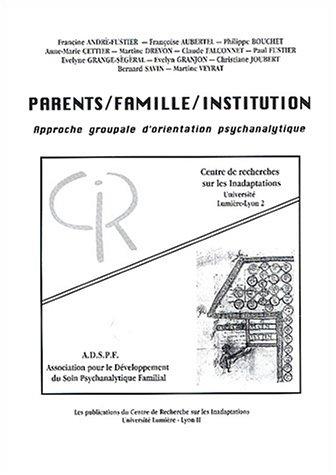 9782906100077: Parents / Famille / Institution : Approche groupale d'orientation psychanalytique