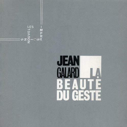 La beauté du geste (French Edition) (2906131016) by Jean Galard