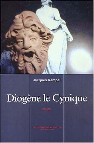 Diogène le Cynique (French Edition): Jacques Rampal