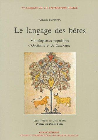 9782906156128: Le langage des bêtes : Mimologismes populaires d'Occitanie et de Catalogne