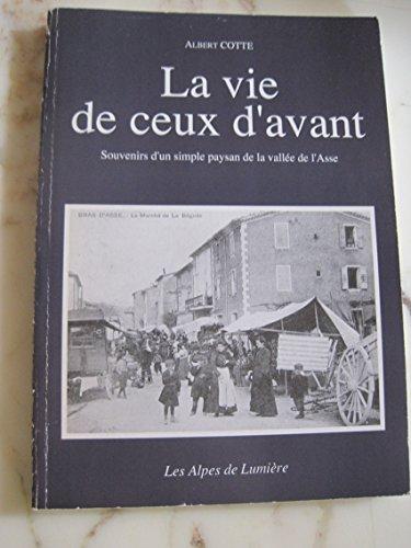 9782906162174: LA VIE DE CEUX D'AVANT. : Souvenirs d'un simple paysan de la vallée de l'Asse