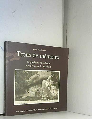 9782906162495: Les Alpes de Lumière, N° 133 : Trous de mémoire : Troglodytes du Lubéron et du Plateau du Vaucluse
