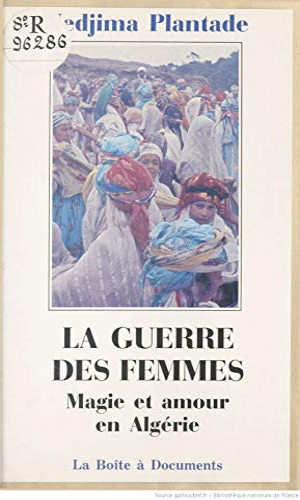 9782906164031: La guerre des femmes : magie et amour en Algérie