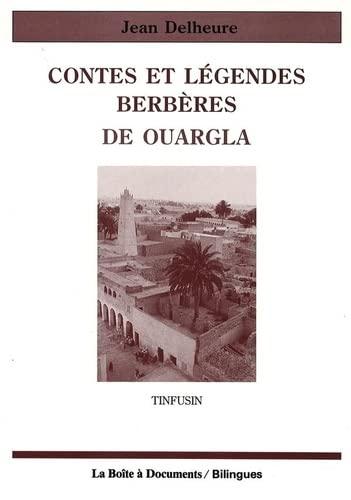 Contes et légendes Berbères de Ouargla. Tinfusin: Delheure (Jean)
