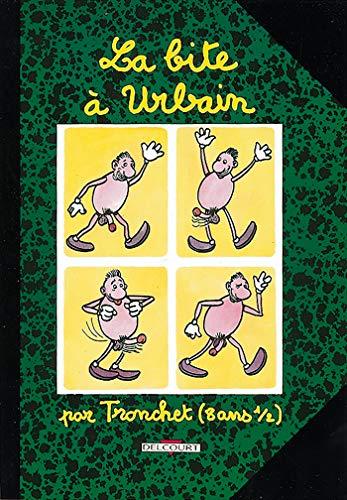 9782906187450: La bite a urbain t01 (French Edition)
