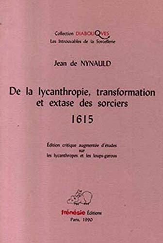 9782906225220: De la Lycanthropie. Transformation et Extase des Sorciers - 1615 - Edition Critique Aug.d'Etudes.