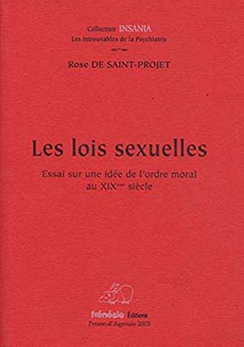 9782906225329: Les Lois Sexuelles. Essai Sur une Id�e de l'Ordre Moral au Xixe Siecle.