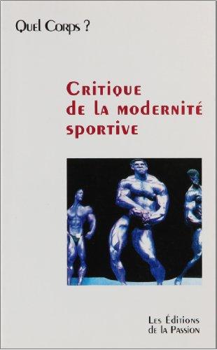 Critique de la modernite sportive (French Edition): Baillette/Brohm