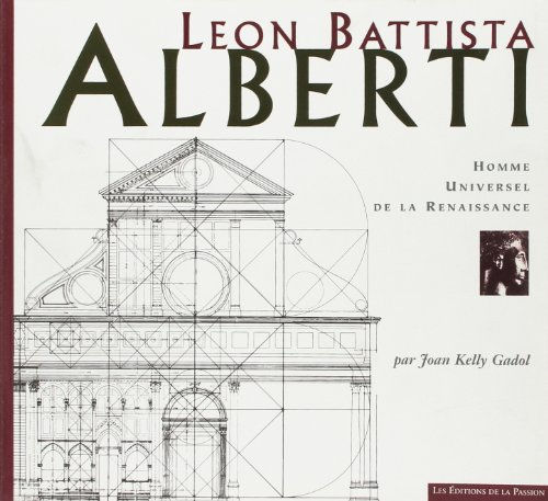Leon Battista Alberti: Homme universel des débuts de la Renaissance: Gadol/Joan Kelly