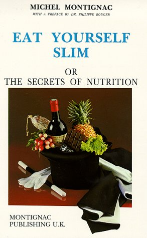 9782906236417: Eat Yourself Slim, or the Secrets of Nutrition