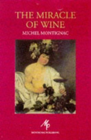 The Miracle of Wine: Montignac, Michel