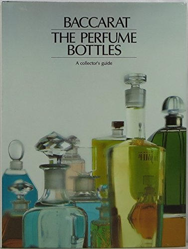 Baccarat: The Perfume Bottles - A Collector's: n/a