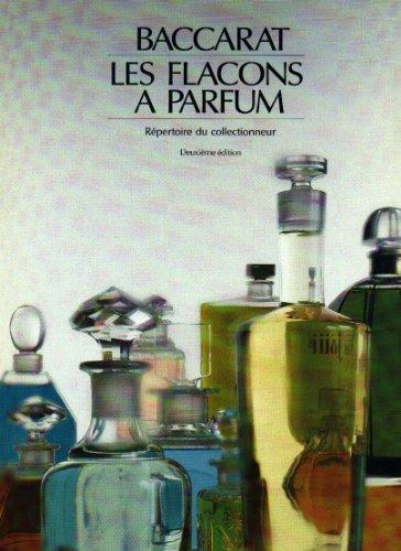 Baccarat : Les flacons à parfum - The Perfume Bottles: Compagnie des cristalleries de ...
